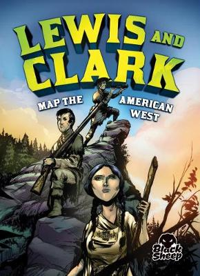 Lewis and Clark Map the American West book