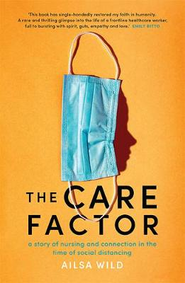 The Care Factor: A story of nursing and connection in the time of social distancing book