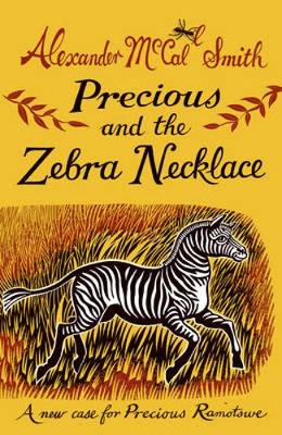 Precious and the Zebra Necklace by Alexander McCall Smith