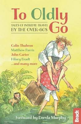 To Oldly Go by Hilary Bradt