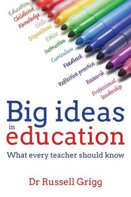 Big Ideas in Education by Russell Grigg