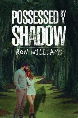 Possessed by a Shadow by Ron Williams