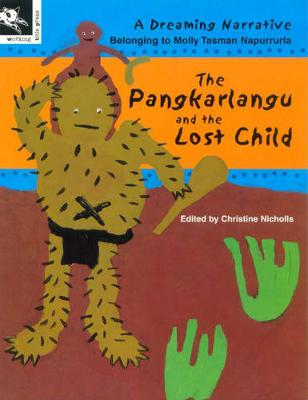 The Pangkarlangu and the Lost Child by Christine Nicholls