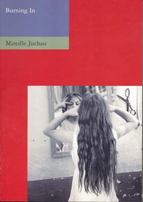 Burning in by Mireille Juchau