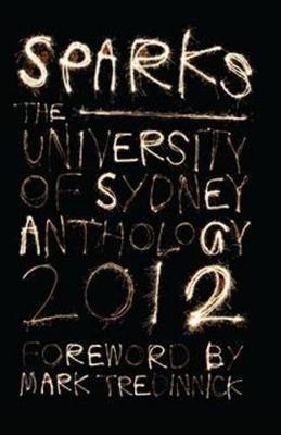 Sparks: The Sydney University Student Anthology 2012 by