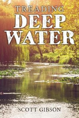 Treading Deep Water by Scott Gibson