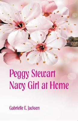 Peggy Stewart: Navy Girl at Home by Gabrielle E Jackson
