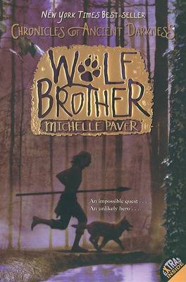 Chronicles of Ancient Darkness #1: Wolf Brother by Michelle Paver