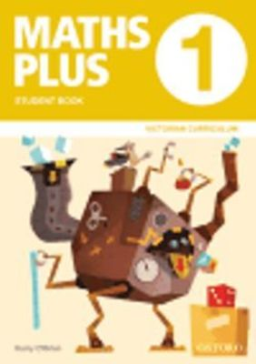 Maths Plus VIC Australian Curriculum Ed Student and Assessment Book 1 by Harry O'Brien