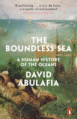 The Boundless Sea: A Human History of the Oceans by David Abulafia