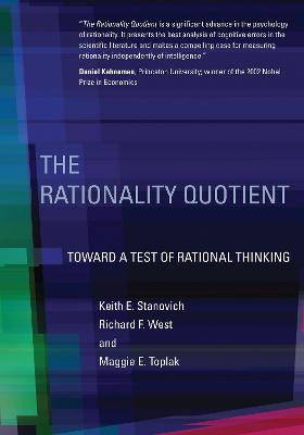 The Rationality Quotient by Keith E. Stanovich