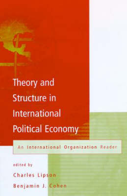 Theory and Structure in International Political Economy by Benjamin J. Cohen