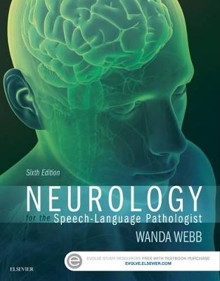 Neurology for the Speech-Language Pathologist by Wanda G. Webb