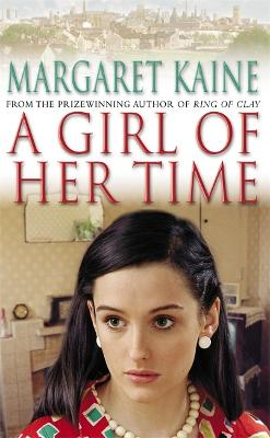 A Girl Of Her Time by Margaret Kaine