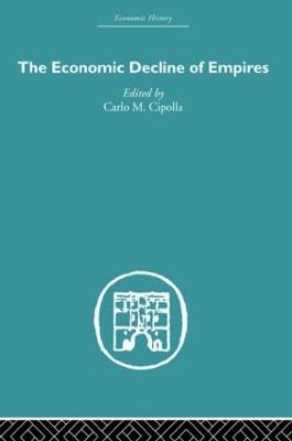 Economic Decline of Empires by Carlo M. Cipolla