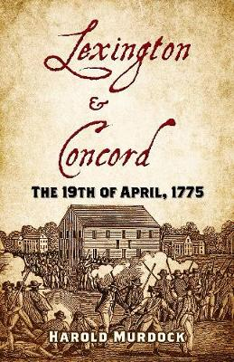 Lexington and Concord: The 19th of April, 1775 book