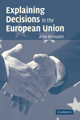 Explaining Decisions in the European Union by Arne Niemann