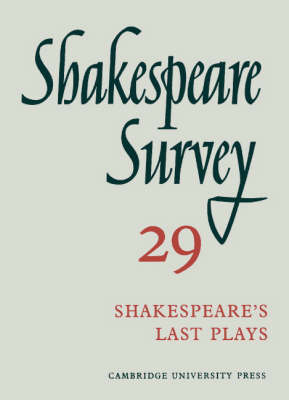 Shakespeare Survey Shakespeare Survey: Volume 29, Shakespeare's Last Plays Shakespeare's Last Plays v. 29 by Kenneth Muir