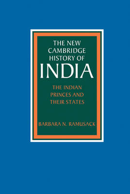 The Indian Princes and their States by Barbara N. Ramusack