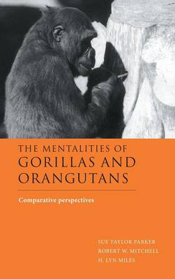 Mentalities of Gorillas and Orangutans by Sue Taylor Parker