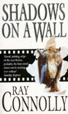 Shadows on a Wall by Ray Connolly