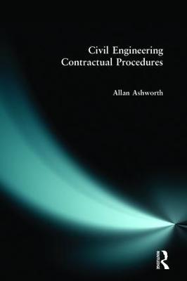 Civil Engineering Contractual Procedures by Allan Ashworth