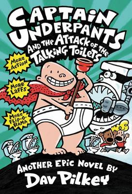 Captain Underpants and the Attack of the Talking Toilets by Dav Pilkey