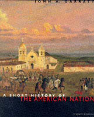 Short History of the American Nation by Garraty
