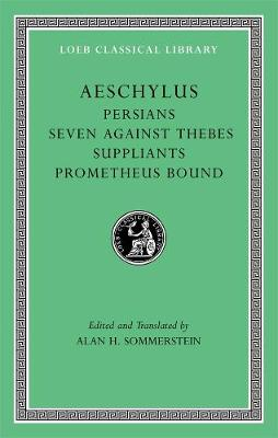 Aeschylus Persians, Seven Against Thebes, Suppliants, Prometheus Bound v. I by Aeschylus