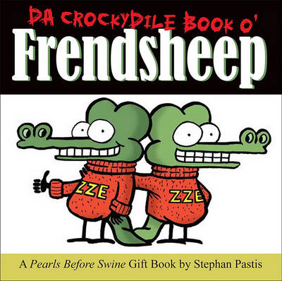 Da Crockydile Book O' Frendsheep by Stephan Pastis