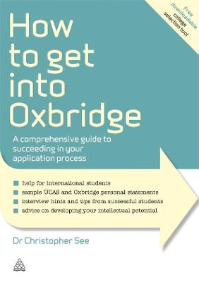 How to Get Into Oxbridge by Dr. Christopher See
