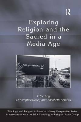 Exploring Religion and the Sacred in a Media Age by Christopher Deacy