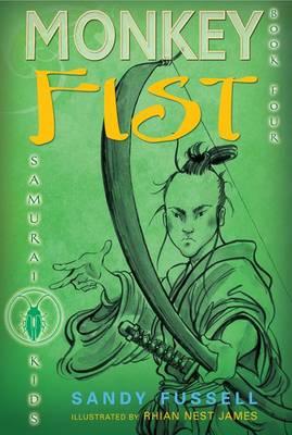 Samurai Kids #4: Monkey Fist by Sandy Fussell