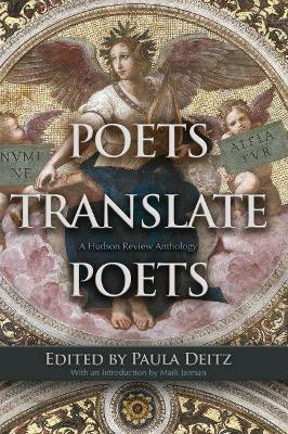Poets Translate Poets by Paula Deitz