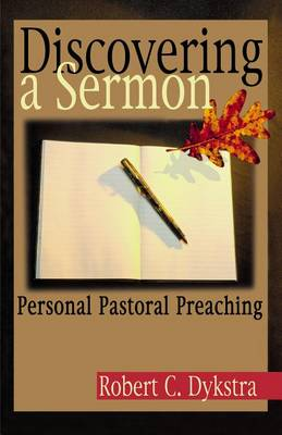 Discovering a Sermon by Robert C. Dykstra
