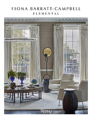 Elemental: The Interior Designs of Fiona Barratt-Campbell by Fiona Barratt Campbell