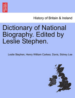Dictionary of National Biography. Edited by Leslie Stephen. Vol. X by Sir Leslie Stephen