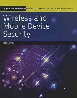 Wireless And Mobile Device Security by Jim Doherty