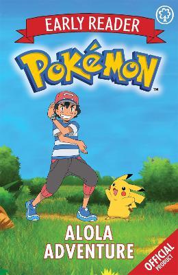 Official Pokemon Early Reader: Alola Adventure by Pokemon