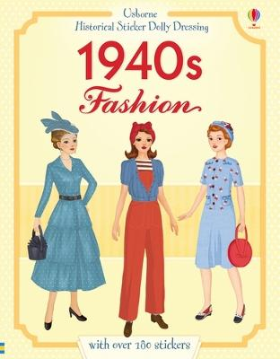 The Historical 1940s Fashion by Rosie Hore