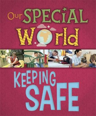 Our Special World: Keeping Safe book