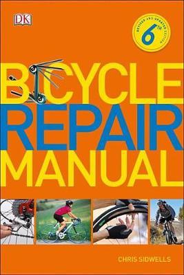 Bicycle Repair Manual, 6th Edition book