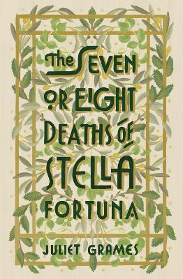 The Seven or Eight Deaths of Stella Fortuna by Juliet Grames