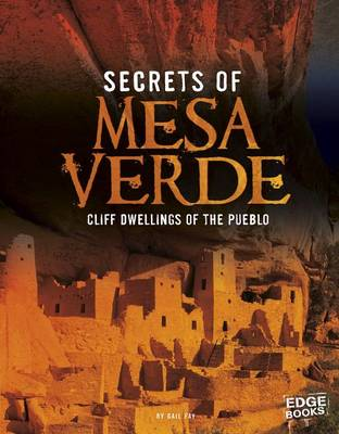 Secrets of Mesa Verde by Gail Fay