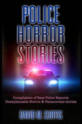 Police Horror Stories by David M Curtis