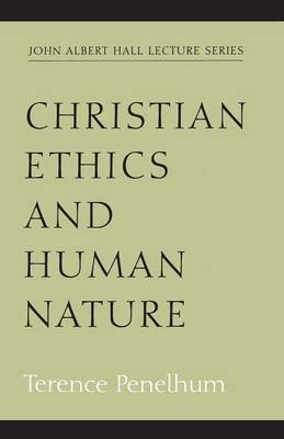 Christian Ethics and Human Nature by Terence Penelhum