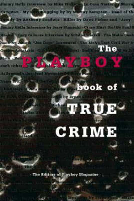 The Playboy Book of True Crime by Editors of Playboy