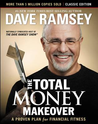 The Total Money Makeover: Classic Edition by Dave Ramsey