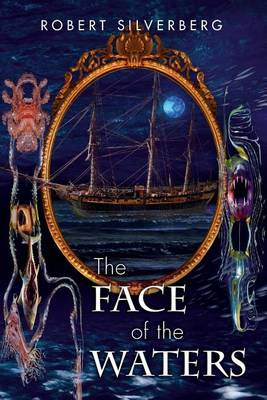 The Face of the Waters by Robert Silverberg