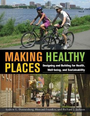 Making Healthy Places by Andrew L. Danneberg